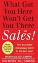Imagen de What Got You Here Won't Get You There in Sales:  How Successful Salespeople Take it to the Next Level